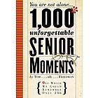 1,000 Unforgettable Senior Moments Book