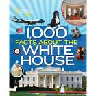 1,000 Facts About the White House Book