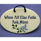 When All Else Fails Ask Mimi Grandmother Plaque