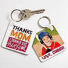 Thanks Mom, I Turned Out Awesome! Custom Photo Key Ring