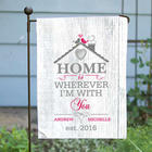 Home is Wherever I'm With You Personalized Garden Flag