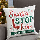 "Santa Stop Here Personalized 14"" Throw Pillow"
