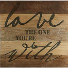 Love The One You're With Wall Plaque