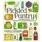 The Pickled Pantry: Pickles, Relishes, & Chutney Recipes Book