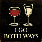 I Go Both Ways Wine Plaque