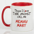 Those I Love Most Call Me Personalized Coffee Mug with Red Handle