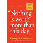 Nothing Is Worth More Than This Day - Finding Joy in Every Moment