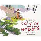 Exploring Calvin and Hobbes: An Exhibition Catalog Book