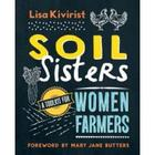 Soil Sisters - A Toolkit for Women Farmers Book