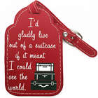 I'd Gladly Live Out of a Suitcase Luggage Tag