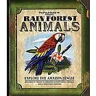 The Field Guide to Rainforest Animals Hardcover Book