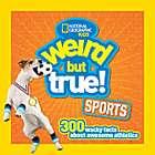 Weird But True Sports Book