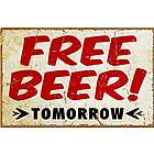 Free Beer Tomorrow Metal Sign