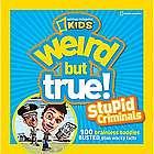 Weird But True Stupid Criminals Book