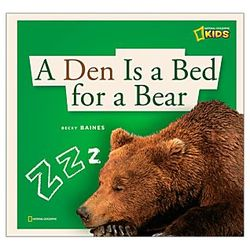 A Den is a Bed for a Bear Book