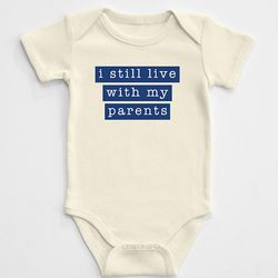 I Still Live with My Parents Baby Bodysuit