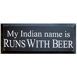 Runs With Beer Wooden Sign