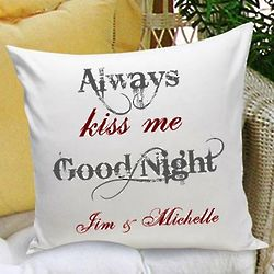 Always Kiss Me Goodnight Personalized Throw Pillow