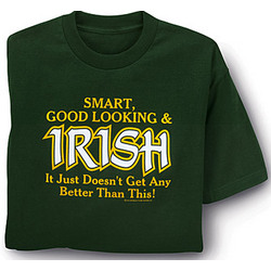 Good Looking and Irish T-Shirt