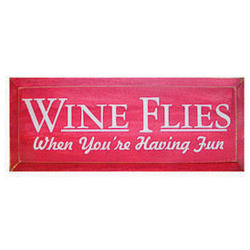 Wine Flies Wooden Sign