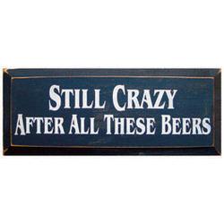 Still Crazy Wooden Sign
