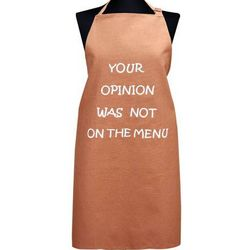 Your Opinion Was Not on the Menu Apron