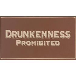 Drunkenness Prohibited Wood Sign