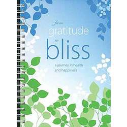 From Gratitude to Bliss Spiral-Bound Journal