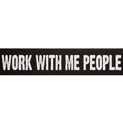 Work With Me People Plaque