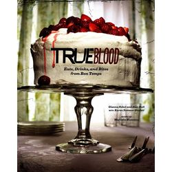 True Blood: Eats, Drinks, and Bites from Bon Temps Cookbook
