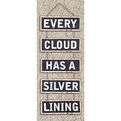 Every Cloud Has a Silver Lining Sign