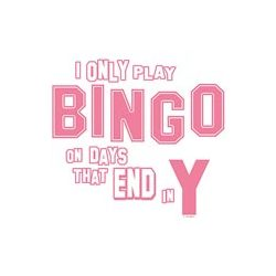 I Only Play Bingo T-Shirt