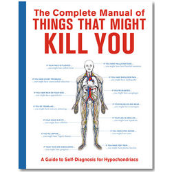 Complete Manual of Things That Might Kill You Book