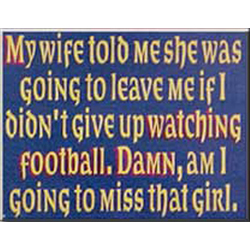 Football and My Wife Sign