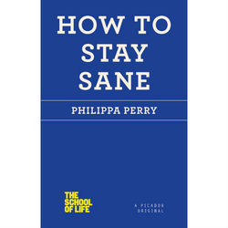 How to Stay Sane Paperback Book