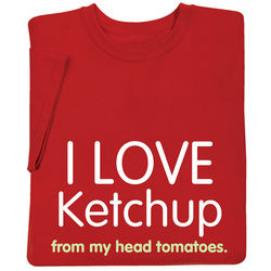I Love Ketchup From My Head Tomatoes T-Shirt