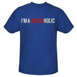 I'm a Dexterholic T-Shirt