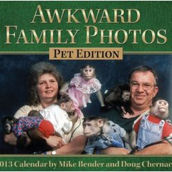 Awkward Family Photos 2013 Pet Edition Calendar