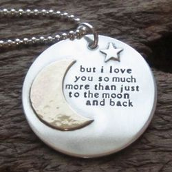 But I Love You So Much More Than To the Moon Necklace