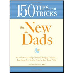 150 Tips and Tricks for New Dads Book