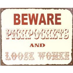 Beware Pickpockets and Loose Women Metal Sign