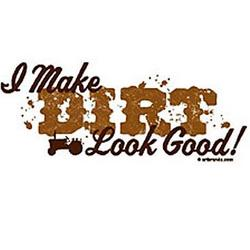 Dirt Look Good T-Shirt