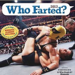 Who FARTED? 2013 Wall Calendar