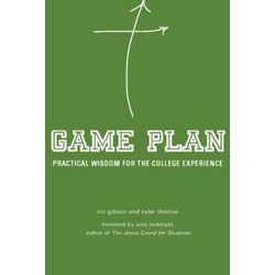 Game Plan: Practical Wisdom for the College Experience Book