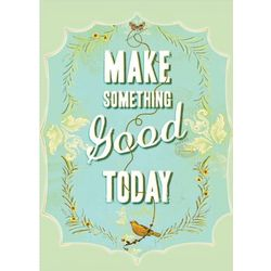 Make Something Good Today Flexi Journal