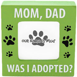 Was I Adopted? Photo Frame