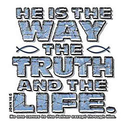 Jesus Is The Way The Truth & The Life T-Shirt