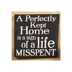 Perfectly Kept Home Sign