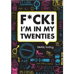 F*ck! I'm in My Twenties Book