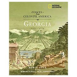 Voices from Colonial America - Georgia 1521-1776 Book